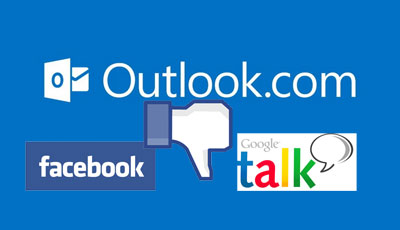 Outlook.com annonce sa rupture avec les messageries Gtalk et Facebook Chat